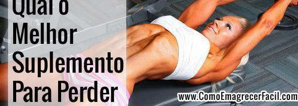Qual o Melhor Suplementos Para Emagrecer e Perder Gorduras